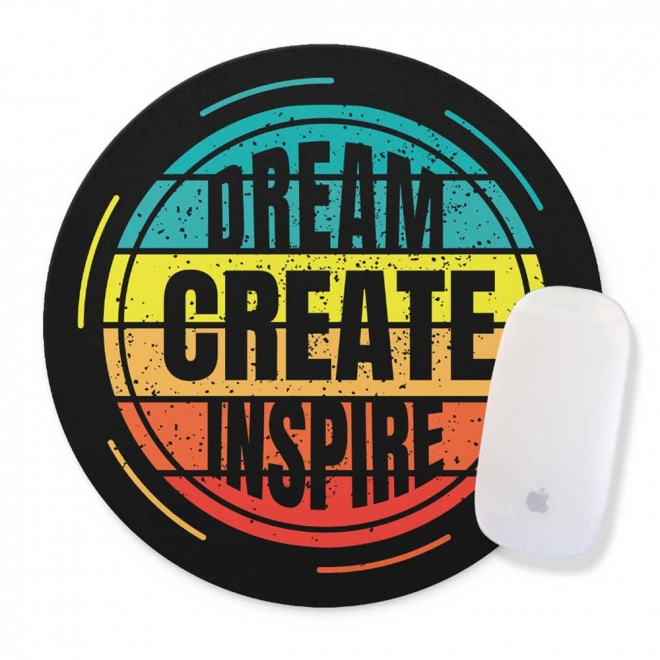 Mouse pad rotund cu mesaj motivational - Dream, create, inspire,